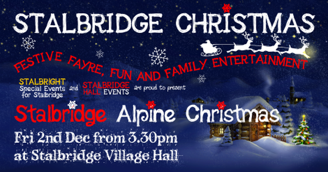 STALBRIDGE ALPINE CHRISTMAS EVENT FRI 2ND DECEMBER 2016